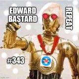 Edward Bastard Show from 20th May 2020 #343