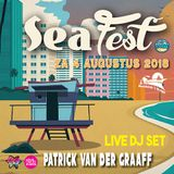 Sea Fest 04.08.2018 - LIVE SET 04 by Patrick van der Graaff