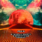 Mula - A World Music Expedition (48min Mixtape) - Sabo, bedouin, Nu, Hraach, Bedouin ...