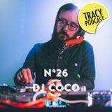 Tracy Podcasts Episode 26: DJ Coco
