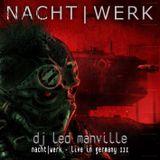 DJ Led Manville - NACHTWERK - Live in Germany III (Act I)