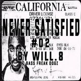 Never Satisfied #02 by Will.8 (Bass Freak Dogz) Live on Radio Canut 102.2fm