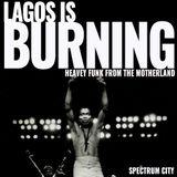 Lagos Is Burning Pt.2 - African Rhythms