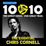 Soundwaves 10@10 #161: The Essential Chris Cornell