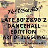 Hot Vibes Mix_80'z & 90'z Dancehall Edition