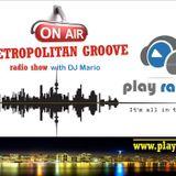 """METROPOLITAN GROOVE"" - Radio Show 237 (Mixed by DJ Mario)"