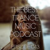 The Best Trance Music Podcast 043