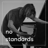 No Standards 24 w/ Paul G. Smyth - Weekertoft Special