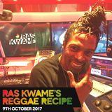 #ReggaeRecipe - 09/10/17 (Reggae / Dancehall / Bass / Bashment / Afrobeats)