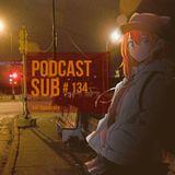 S.U.B. Podcast #134