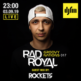 Rad Royal – Groovy Nations Radioshow 017, 03.09.19 (Rockets Guest Mix)