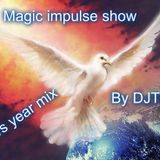 Magic Impulse Show Speciaal New Years Mix Mixed By DJTOn