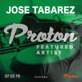 Jose Tabarez - Featured Artist (07 Mar 2019) on Proton Radio