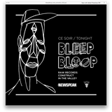 Live at Bleep Bloop - Newspeak - July 22 2017