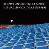 Herbie Hancock/Bill Laswell - Future Shock Days 1983-1988 (2015 Compile)