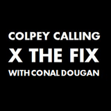 Colpey Calling x The Fix: Conal Dougan