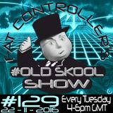 #OldSkool Show #129 with DJ Fat Controller 22nd November 2016