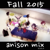 Fall 2015 Anison Mix
