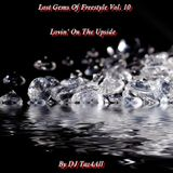 Lost Gems Of Freestyle 10 - Lovin' On The Upside