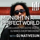 KEXP Presents Midnight In A Perfect World with DJ NativeSUN