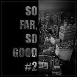 SO FAR,SO GOOD #2 -  [ELECTRO BEACH PARTY] 07142019