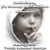 Delerium Ft Sarah Mclachlan - Silence (Marky Boi Tech House Demo)
