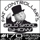 #OldSkool Show #170 with DJ Fat Controller 26th September 2017