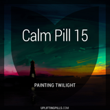Calm Pill 15 - Painting Twilight (First Half)