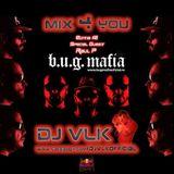 B.U.G Mafia Megamix - DJ VLK Mix 4 You ( Editia #2 Special Guest Raul P)