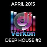 Deep House Promotional Mix - April 2015 #2
