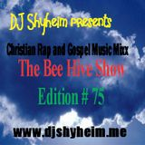 The Bee Hive Show #75 Edition mixed by DJ Shyheim