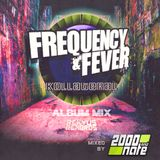 Frequency & Fever - Kollateral Album mixed by 2000 & Nate