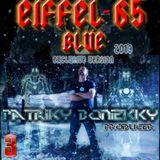 Eiffel 65-Blue Extended (Versão Especial  2013) - Patriky Bonieky Producer
