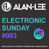 ALAN-LEE presents: Electronic Sunday on Housebase.at #003
