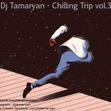Dj Tamaryan - Chilling Trip vol.3