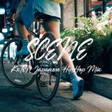 SCENE (KxIxN Japanese Hip Hop Mix)