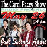 The Carol Pacey Show with special guest, Just Seconds Apart, May 26, 2018