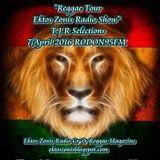 """REGGAE TOUR EKTOS ZONIS RADIO SHOW"" 7/Apr /2016 RODON95FM T.J.R .Selections"