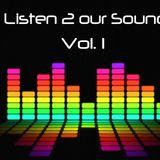 Listen 2 our Sound Vol.1