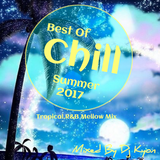Best Of Chill Summer 2017 Mixed By Dj Kyon