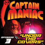 Episode 3 CMS /Under the Covers