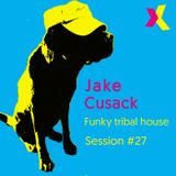 Jake Cusack - Funky tribal house - Session 27
