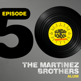 The Martinez Brothers | Sunday School Sessions: Episode 050