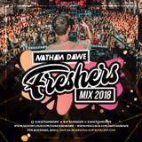 FRESHERS 2018 MIX | @NATHANDAWE