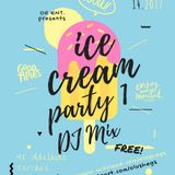 Ice Cream Party 1 DJ Mix by OLU-SHEGS