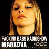 Markova - Facking Bass RadioShow Episode #006 (09.06.2015)