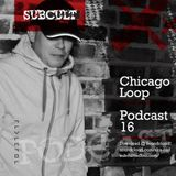 SUB CULT Podcast 16 - Chicago Loop - Download Available!