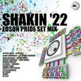Shakin '22 - Set Mix - Edson Pride