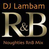 DJ Lambam - Noughties RnB Mix