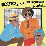 WSZ80 a.k.a LEF!!! CREW!!! / Dancehall (mix)